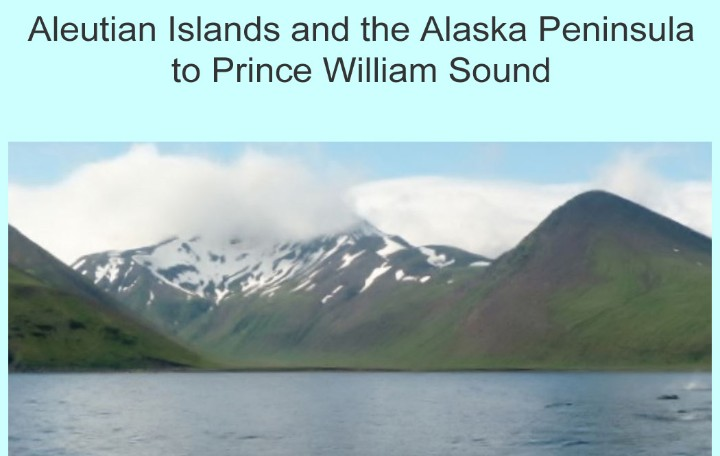Aleutian Islands and the Alaska Peninsula to Prince William Sound